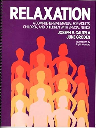 Relaxation: A Comprehensive Manual for Adults, Children, and Children with Special Needs